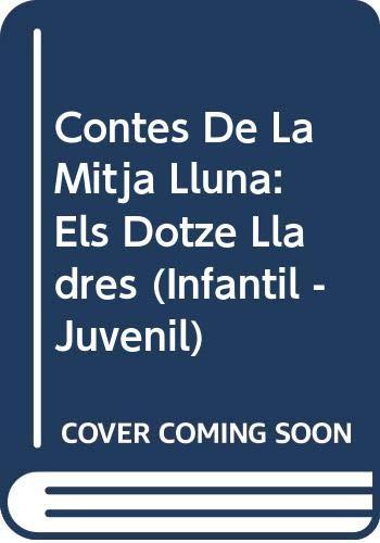9788476470855: Contes de la Mitja Lluna nº 8. Els dotze lladres (Infantil - Juvenil - Contes De La Mitja Lluna - Edició En Rústica)