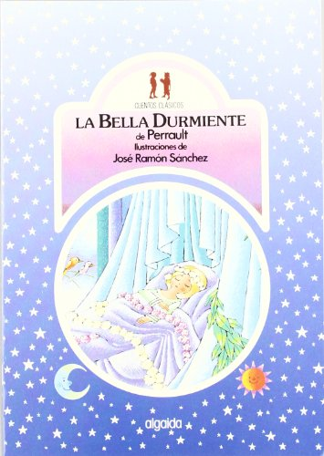 LA Bella Durmiente/Sleeping Beauty (Serie Cuentos Clasicos/Childrens Classics) (Spanish Edition) (9788476471326) by Charles Perrault