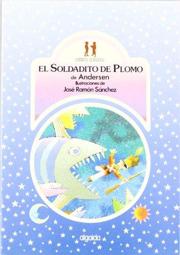 9788476471500: El Soldad Ito De Plomo/Tin Soldier (Serie Cuentos Clasicos/Childrens Classics) (Spanish Edition)