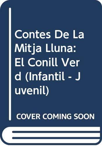 9788476472903: Contes De La Mitja Lluna: El Conill Verd (Infantil - Juvenil) (Catalan Edition)