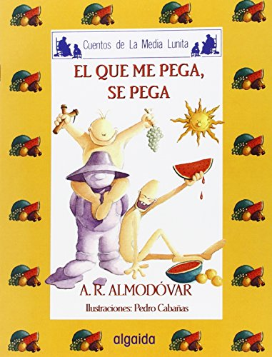 9788476474822: Media lunita / Crescent Little Moon: El Que Me Pega, Se Pega (Infantil - Juvenil) (Spanish Edition)