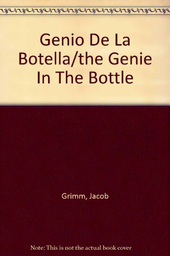 Genio De La Botella/the Genie In The Bottle (Spanish Edition) (9788476475072) by Jacob Grimm; Wilhelm Grimm