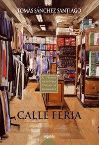 9788476475492: Calle Feria (Algaida Literaria - Premio Ciudad De Salamanca)