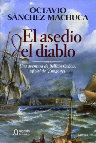 Asedio Del Diablo, El (Historica (algaida)) - Octavio Sanchez-Machuca
