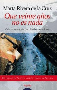 Que Veinte Anos No Es Nada / Twenty Years Are Nothing (Algaida Literaria) (Spanish Edition): ...
