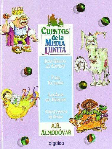 CUENTOS DE LA MEDIA LUNITA VOLUMEN 11: JUAN GRILLO, EL ADIVINO - FUSIL RETOZÓN - LAS ALAS ...