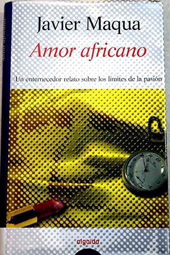 Un amor africano (Algaida Literaria): Maqua, Javier