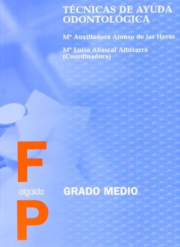 9788476478806: Técnicas de ayuda odontológica (Formación Profesional. Ciclos Formativos - Grado Medio - Familia Profesional Sanidad)