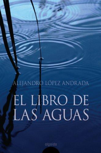 9788476479063: El libro de las aguas (Algaida Literaria - Algaida Narrativa)