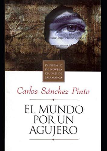 El Mundo por un Agujero / THe: Pinto, Carlos Sanchez