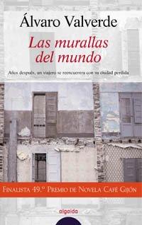 9788476479636: Las murallas del mundo (Algaida Literaria - Premio De Novela Café Gijon)
