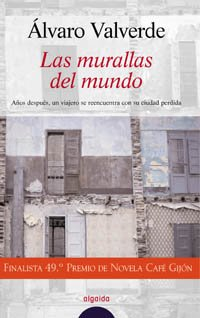 9788476479636: Las murallas del mundo / the Walls of the World (Algaida Literaria) (Spanish Edition)