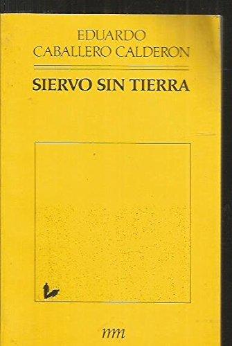9788476500132: SIERVO SIN TIERRA