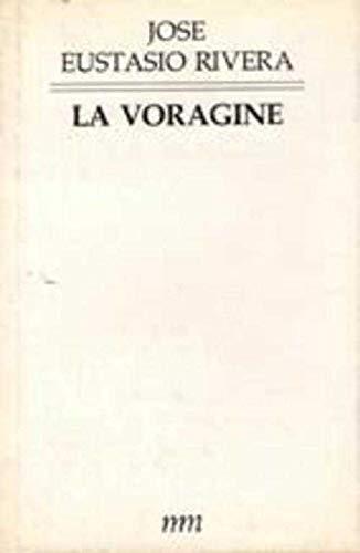 9788476500170: La Voragine