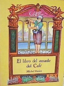 El Libro del Amante del Cafe (Spanish Edition): Michel Vanier