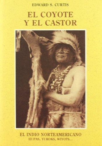 9788476511107: El Coyote Y El Castor