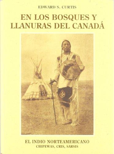 9788476511152: En los bosques y llanuras del Canadá : chipewas, cris, sarsis