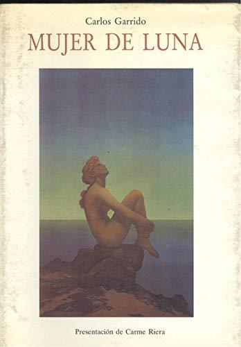 Mujer de luna. - Garrido, Carlos [Barcelona, 1950]