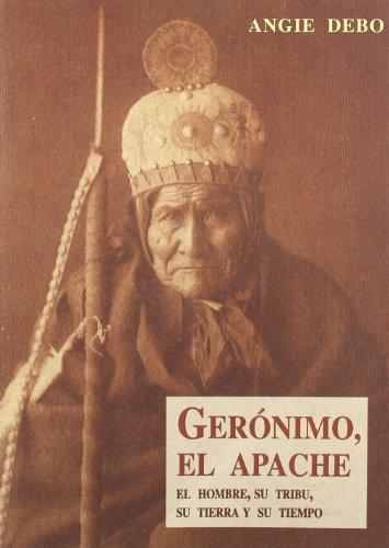 9788476512111: Geronimo, el apache - el hombre, su tribu, su tierra y su tiempo (Hesperus-Luna (olañeta))