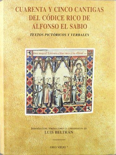 9788476512548: Cuarenta y cinco cantigas del Códice rico de Alfonso el Sabio: Textos pictóricos y verbales (Oro viejo) (Spanish Edition)
