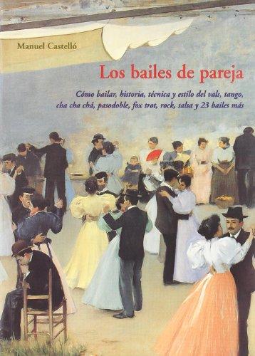 Los bailes de pareja : cómo bailar,: Castelló, Manuel