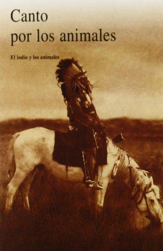 9788476515211: Canto por los animales : el indio y los animales (Hesperus Series)