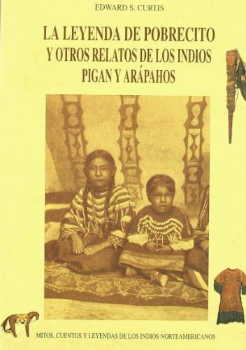 La leyenda del pobrecito y otros relatos de los indios Pigan y Arapahos (8476515367) by [???]