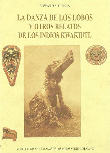 9788476515402: Danza de los lobos y otros relatos de los indios kwakiutl