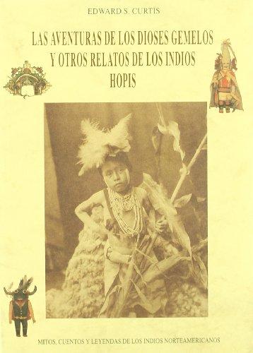 9788476515426: Las aventuras de los dioses gemelos y otros relatos de los indios Hopis