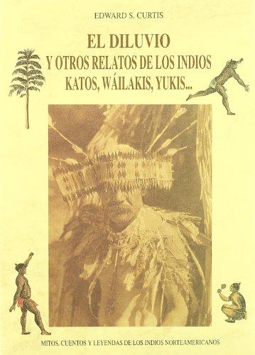 9788476515440: El diluvio y otros relatos de los indios katos, wáilakis, yukis--