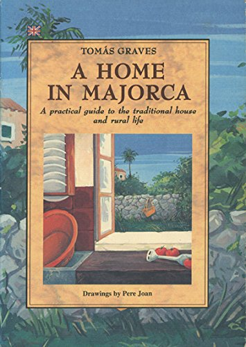 A Home in Majorca: Tomas Graves; Illustrator-Pere Joan