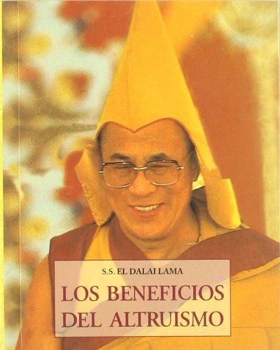 Los Beneficios Del Altruismo (9788476516805) by Dalai Lama; Dalai Lama