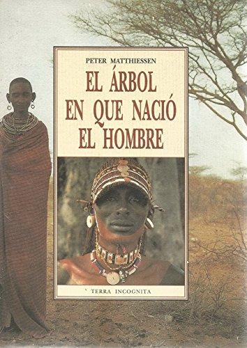 9788476517413: Arbol en que nacio el hombre, el (Tierra Incognita)