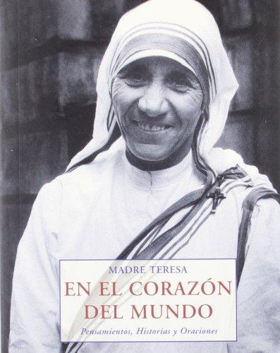 9788476517505: EN EL CORAZON DEL MUNDO (LOS PEQUEÑOS LIBROS DE LA SABIDURIA)
