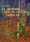 El Hombre Que Plantaba Arboles (Spanish Edition) (8476518471) by Giono, Jean