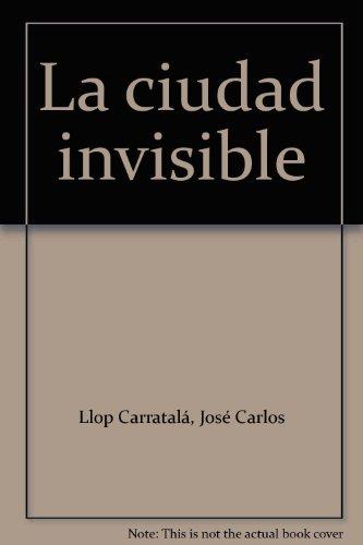 9788476519042: Ciudad invisible, la