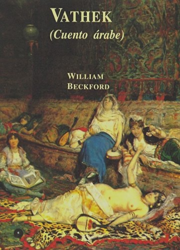Vathek: cuento árabe (8476519567) by William Beckford