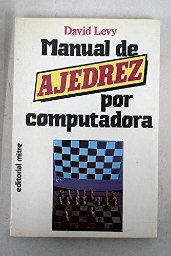 9788476520048: Manual de ajedrez por computadora
