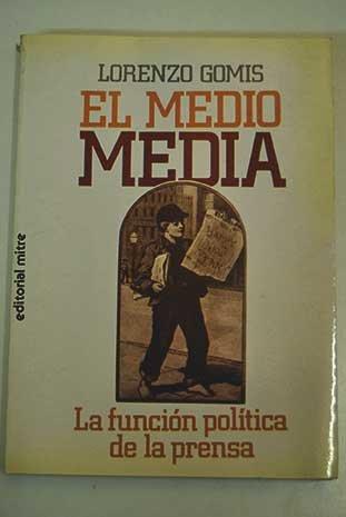 9788476520253: Medio media, el. (la funcion politica de la prensa)