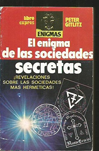 EL ENIGMA DE LAS SOCIEDADES SECRETAS: GITLITZ, PETER