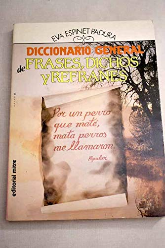 9788476520642: Diccionario general de frases, dichos y refranes (Spanish Edition)