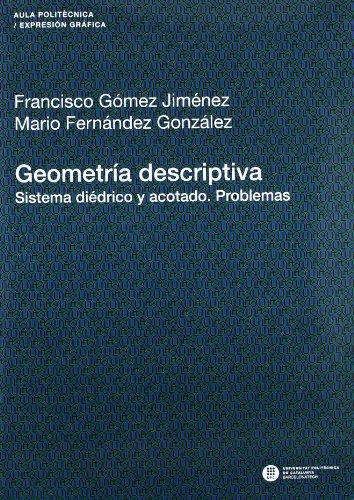 9788476535646: Geometría descriptiva. Sistema diédrico y acotado. Problemas (Aula Politècnica)