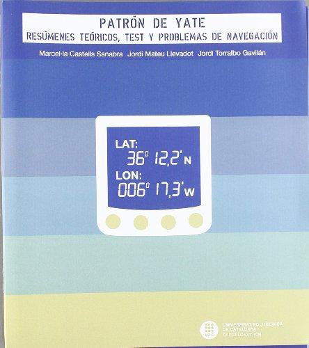 9788476537152: Patrón de yate - Resúmenes teóricos, test y problemas de navegación