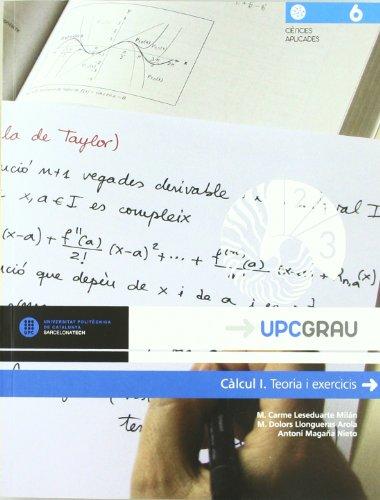 9788476537312: Càlcul I. Teoria i exercicis (UPCGrau)