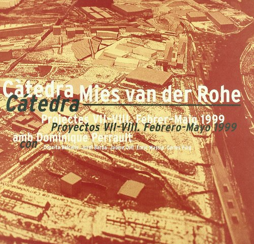 Catedra Mies Van Der Rohe - 1999 (Spanish Edition) (8476537395) by Dominique Perrault