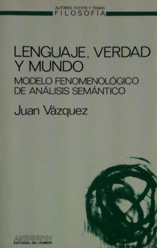 9788476580134: Lenguaje, verdad y mundo : modelo fenomenológico de análisis semántico (Autores, textos y temas) (Spanish Edition)
