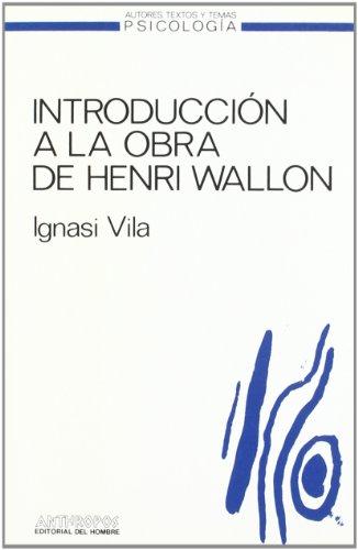 9788476580189: INTRODUCCION A LA OBRA DE HENRI WALLON