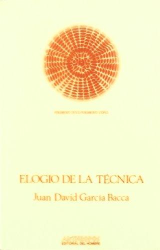 ELOGIO DE LA TECNICA (Pensamiento critico/pensamiento utopico) (Spanish Edition): Juan David ...