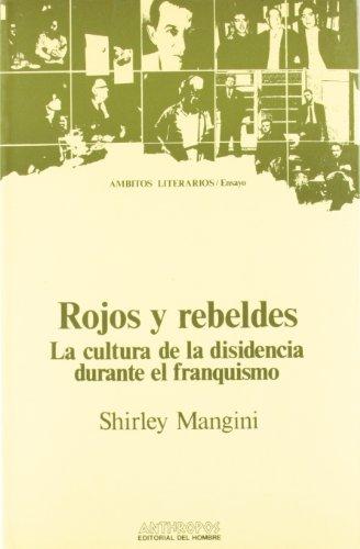 9788476580332: Rojos Y Rebeldes. La Cultura De La Disidencia Durante El Franquismo (VARIOS)