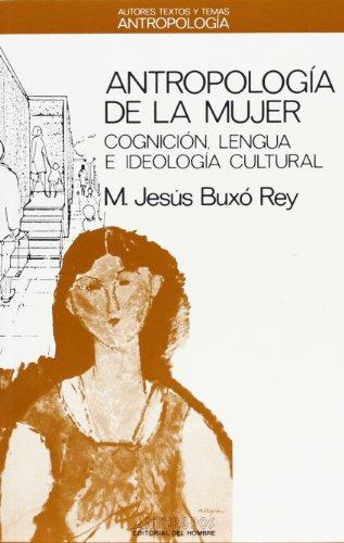 Antropologia de La Mujer (Paperback): Maria Jesus Buxo